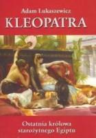 Kleopatra. Ostatnia królowa starożytnego Egiptu