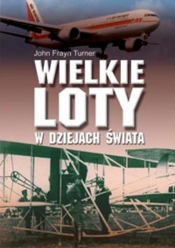 Okładka książki Wielkie loty w dziejach świata