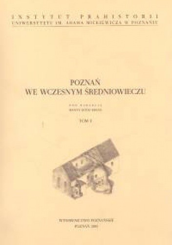 Okładka książki Poznań we wczesnym średniowieczu, Tom V