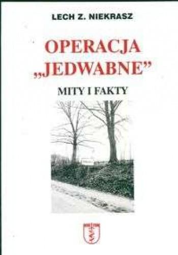 Okładka książki Operacja ''Jedwabne''. Mity i fakty