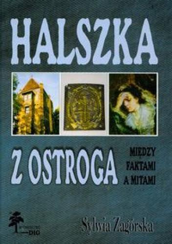 Okładka książki Halszka z Ostroga. Między faktami a mitami
