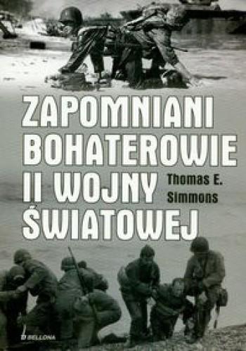 Okładka książki Zapomniani bohaterowie II wojny światowej