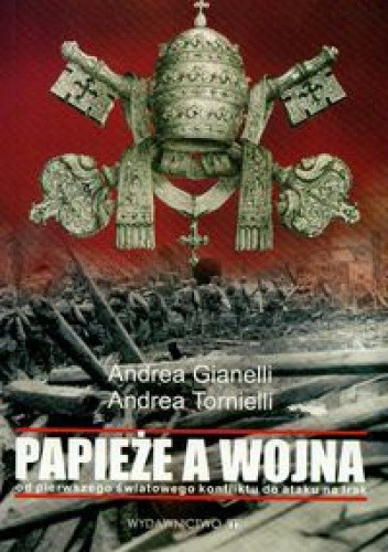 Okładka książki Papieże a wojna. Od pierwszego światowego konfliktu do ataku na Irak