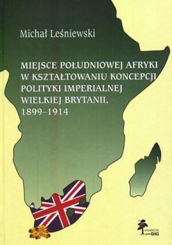 Okładka książki Miejsce Południowej Afryki w kształtowaniu koncepcji polityk