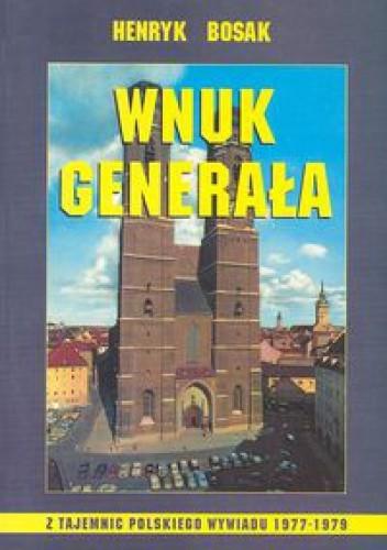 Okładka książki Wnuk generała /z tajemnic polskiego wywiadu