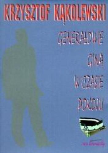 Okładka książki Generałowie giną w czasie pokoju