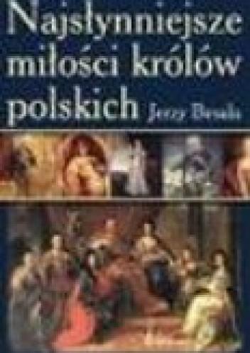 Okładka książki Najsłynniejsze miłości królów polskich