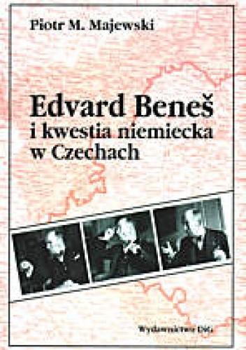 Okładka książki Edward Benes i kwestia niemiecka w Czechach