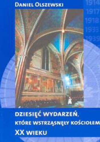 Okładka książki Dziesięć wydarzeń, które wstrząsnęły kościołem XX wieku