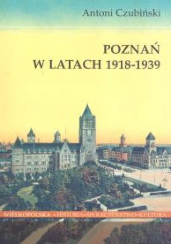 Okładka książki Poznań w latach 1918-1939
