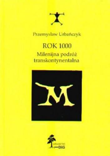 Okładka książki Rok 1000. Milenijna podróż transkontynentalna