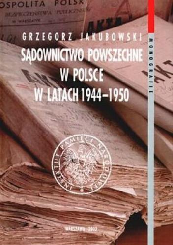 Okładka książki Sądownictwo powszechne w Polsce w latach 1944-1950