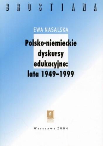 Okładka książki Polsko - niemieckie dyskursy edukacyjne 1949-1999