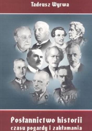 Okładka książki Posłannictwo historii czasu pogardy i zakłamania