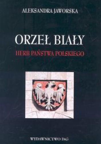 Okładka książki Orzeł biały - herb Państwa Polskiego