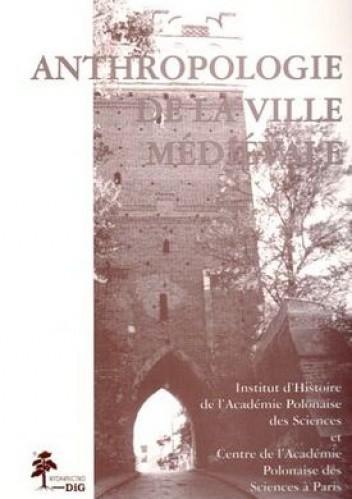 Okładka książki Anthropologie de la ville medievale