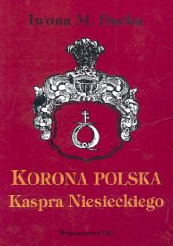 Okładka książki Korona Polska Kaspra Niesieckego
