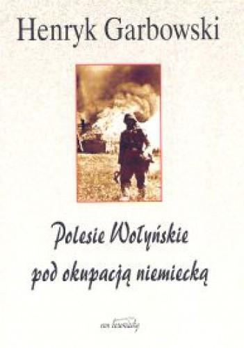 Okładka książki Polesie Wołyńskie pod okupacją niemiecką