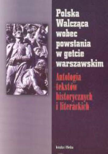 Okładka książki Polska Walcząca wobec powstania w getcie warszawskim