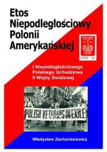 Okładka książki Etos niepodległościowy Polonii amerykańskiej