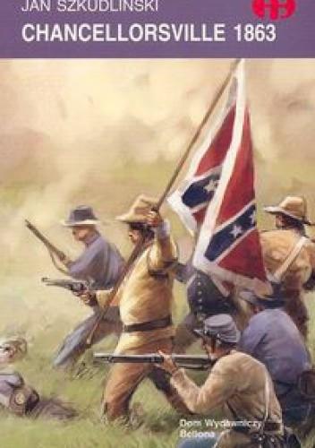 Okładka książki Chancellorsville 1863