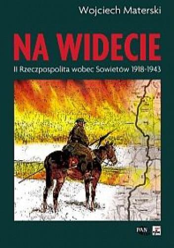 Okładka książki Na widecie. II Rzeczypospolita wobec Sowietów 1918-1943