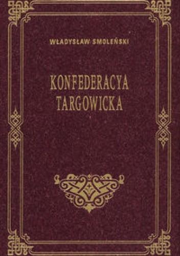 Okładka książki Konfederacya Targowicka