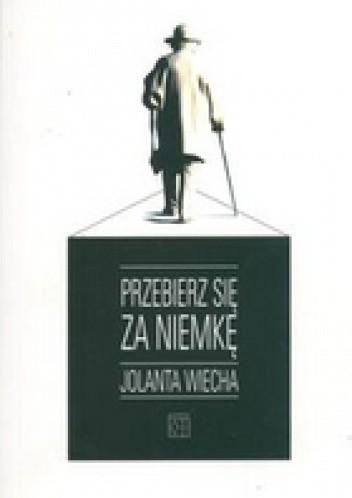 Okładka książki Przebierz się za Niemkę