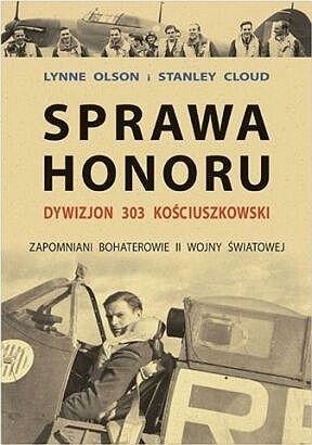 Okładka książki Sprawa honoru. Dywizjon 303 Kościuszkowski