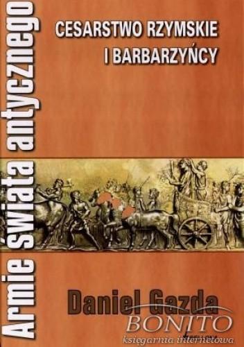 Okładka książki Armie świata antycznego. Cesarstwo rzymskie i barbarzyńcy