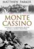 Monte Cassino. Opowieść o najbardziej zaciętej bitwie II wojny światowej