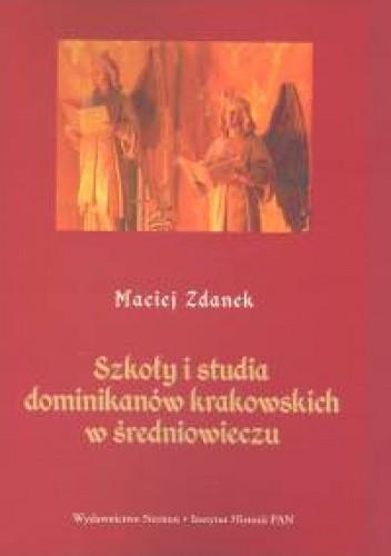Okładka książki Szkoły i studia dominikanów krakowskich w średniowieczu