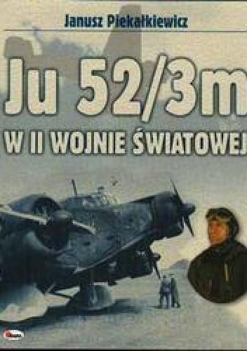 Okładka książki Ju 52/3m w II Wojnie światowej
