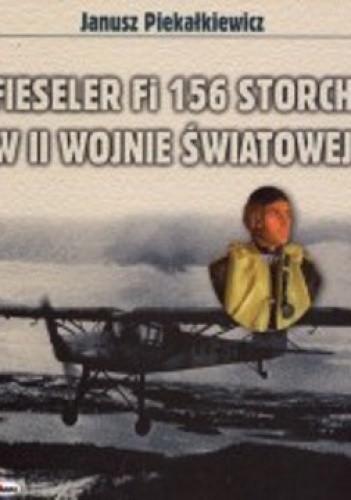 Okładka książki Fieseler FI 156 Storch w II Wojnie światowej