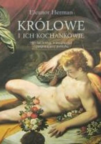 Okładka książki Królowe i ich kochankowie. 900 lat intryg, namiętności i pasjonującej polityki