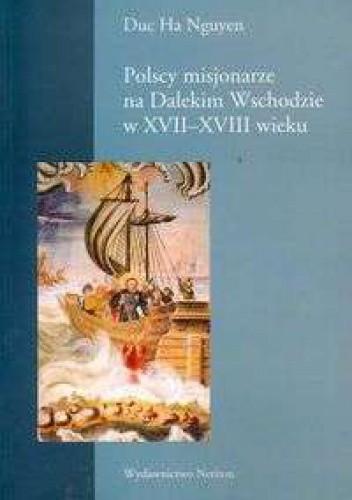 Okładka książki Polscy misjonarze na Dalekim Wschodzie w XVII-XVIII wieku