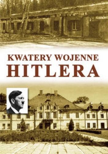 Okładka książki Kwatery wojenne Hitlera