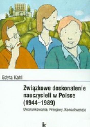 Okładka książki związkowe kształcenie nauczycieli w Polsce 1944-1989