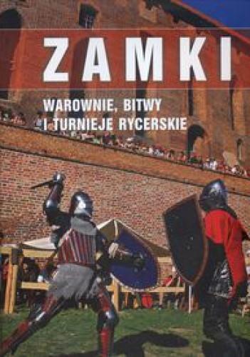 Okładka książki Zamki, warownie, bitwy i turnieje rycerskie