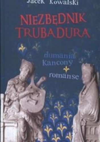 Okładka książki Niezbędnik Trubadura Dumania kancony romanse