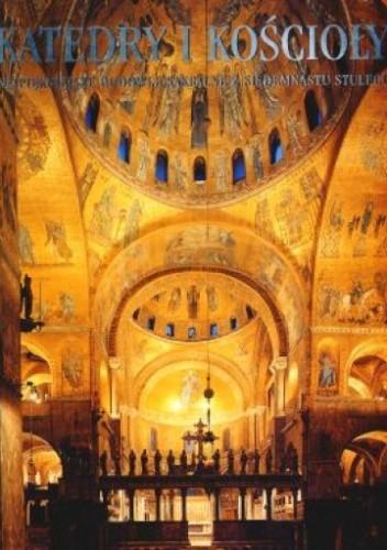 Okładka książki Katedry i kościoły. Najpiękniejsze budowle sakralne z siedemnastu stuleci