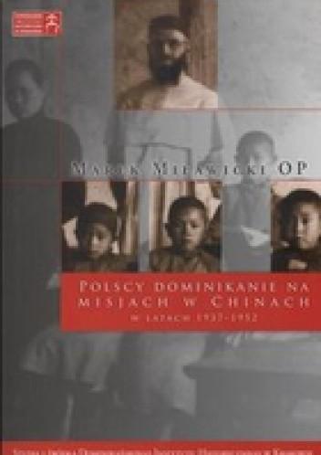 Okładka książki Polscy dominikanie na misjach w Chinach w latach 1937-1952
