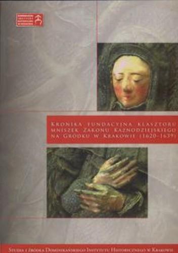 Okładka książki Kronika fundacyjna klasztoru mniszek....