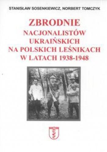 Okładka książki zbrodnie nacjonalistów ukraińskich na polskich leśnikach...