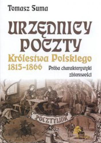 Okładka książki Urzędnicy poczty Królestwa Polskiego w latach 1815 - 1866