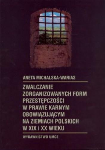Okładka książki zwalczanie zorganizowanych form przestępczości w prawie karnym...