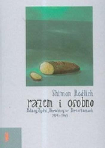Okładka książki Razem i osobno Polacy Żydzi Ukraińcy w Brzeżanach 1919-1945