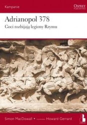 Okładka książki Adrianopol 378. Goci rozbijają legiony Rzymu
