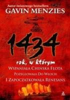 1434 rok,w którym wspaniała chińska flota pożeglowała do Włoch i zapoczątkowała renesans
