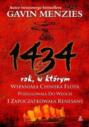 Okładka książki 1434 rok,w którym wspaniała chińska flota pożeglowała do Włoch i zapoczątkowała renesans